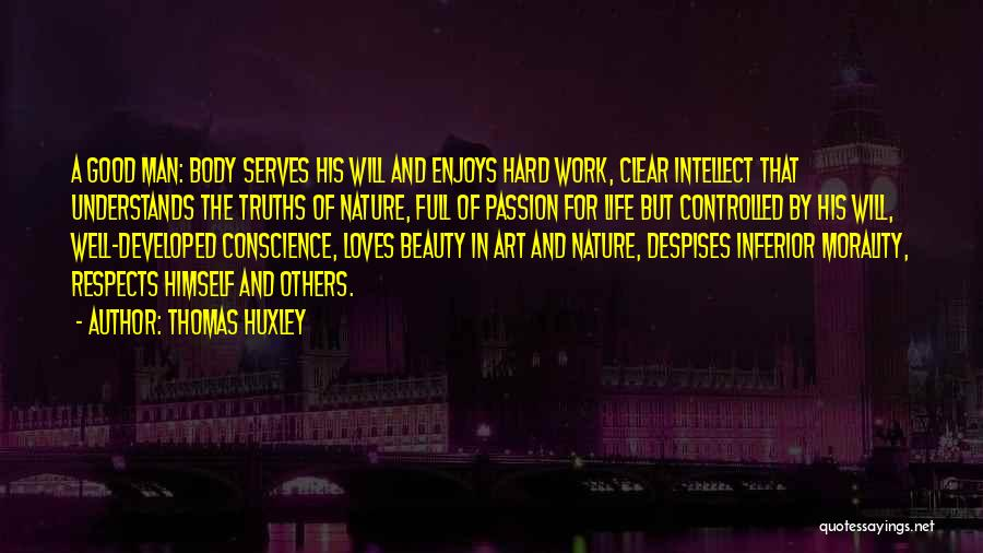 Passion And Hard Work Quotes By Thomas Huxley