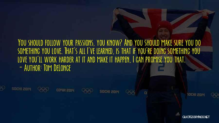 Passion And Hard Work Quotes By Tom DeLonge