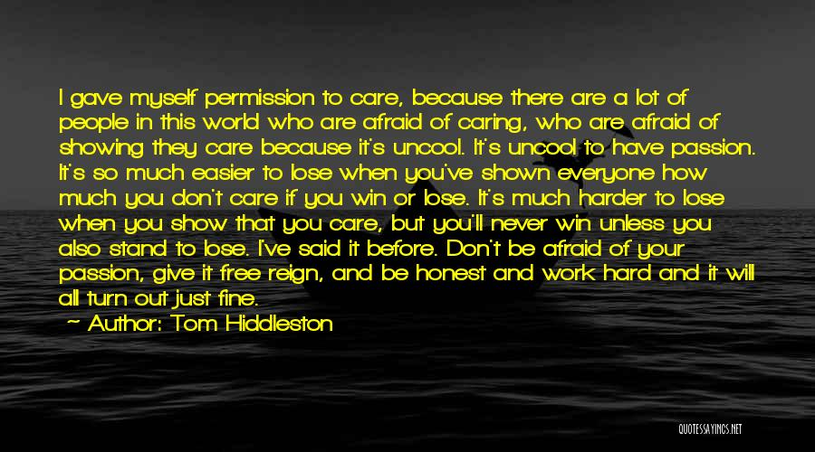 Passion And Hard Work Quotes By Tom Hiddleston