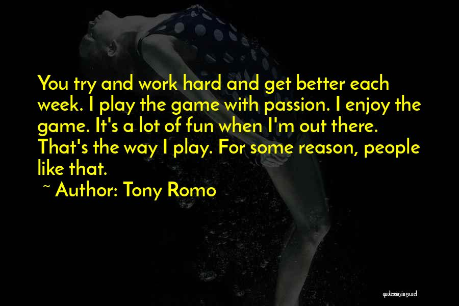Passion And Hard Work Quotes By Tony Romo