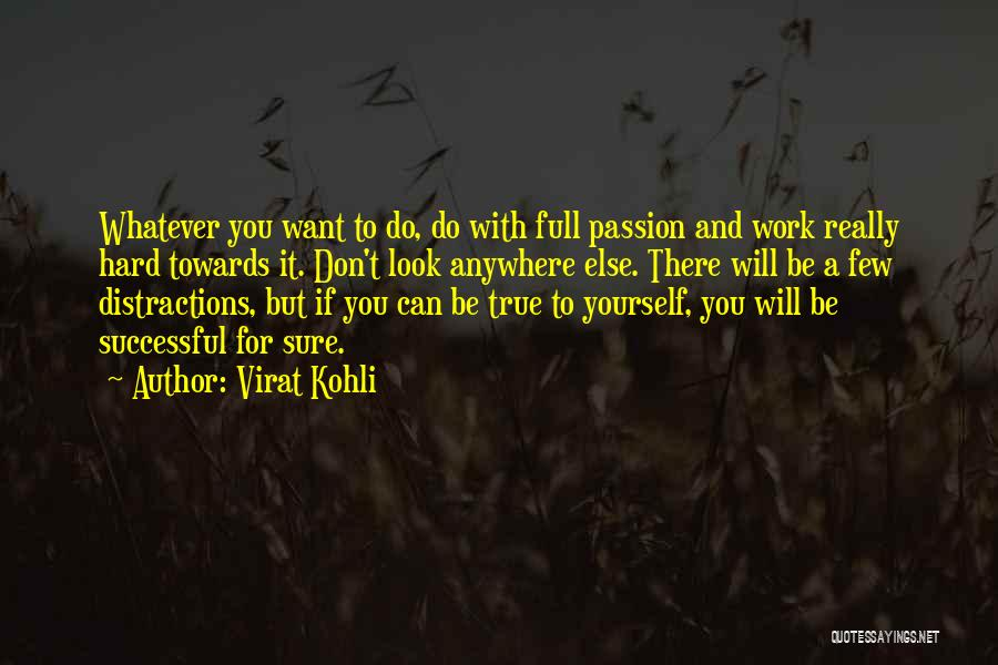 Passion And Hard Work Quotes By Virat Kohli