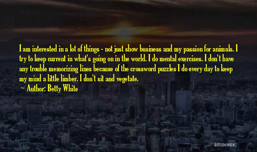 Passion In Business Quotes By Betty White