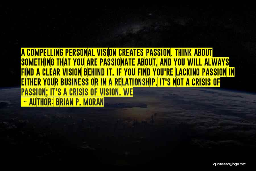 Passion In Business Quotes By Brian P. Moran