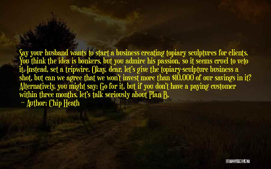 Passion In Business Quotes By Chip Heath