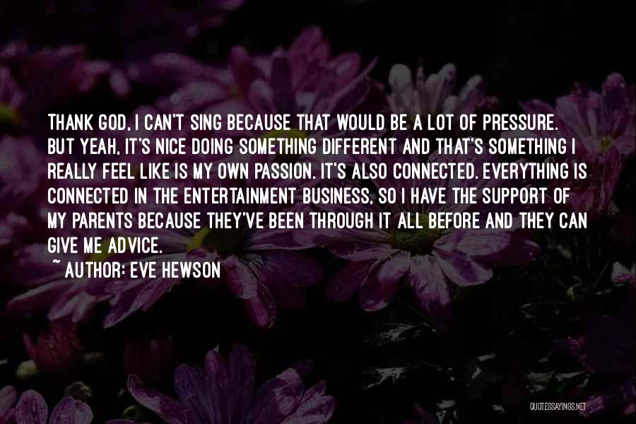 Passion In Business Quotes By Eve Hewson