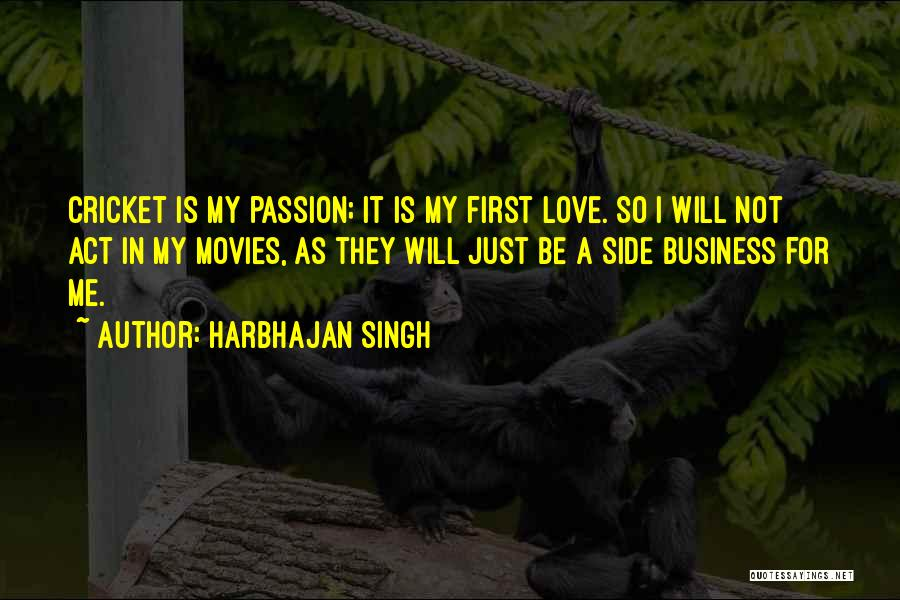 Passion In Business Quotes By Harbhajan Singh