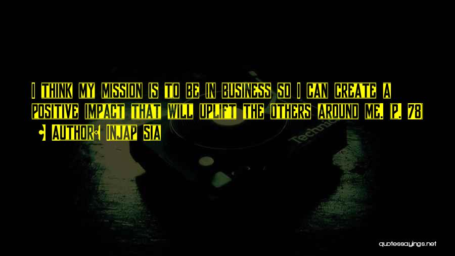 Passion In Business Quotes By Injap Sia