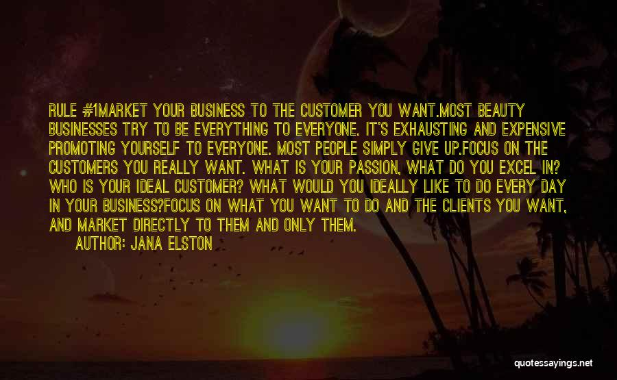 Passion In Business Quotes By Jana Elston