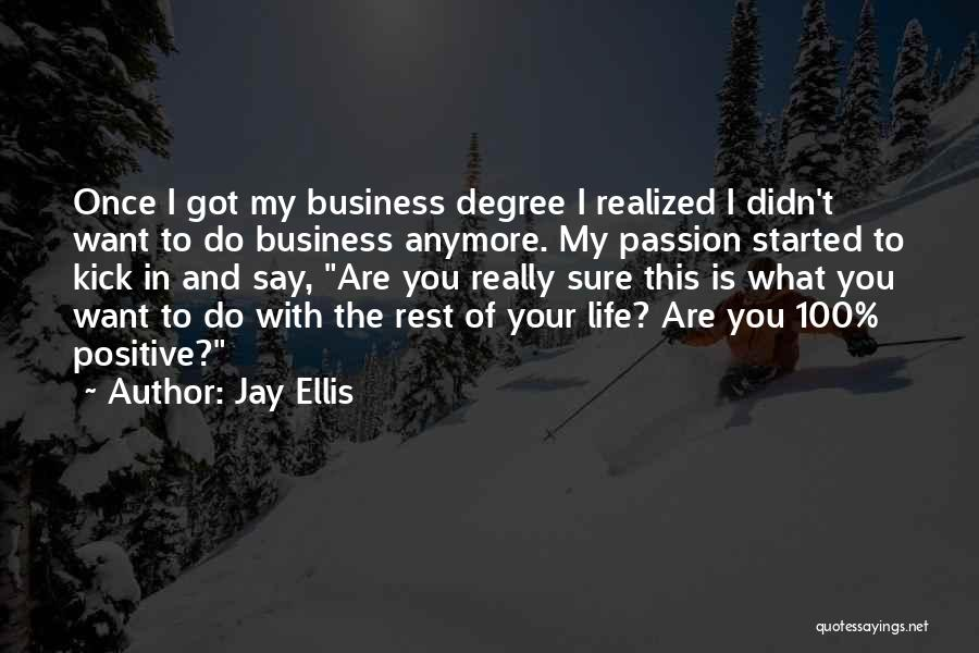 Passion In Business Quotes By Jay Ellis