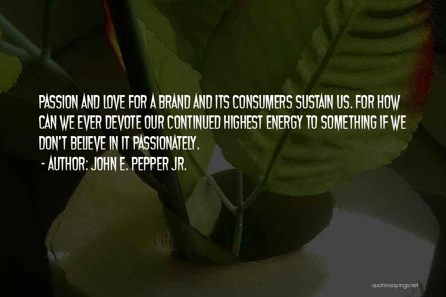 Passion In Business Quotes By John E. Pepper Jr.
