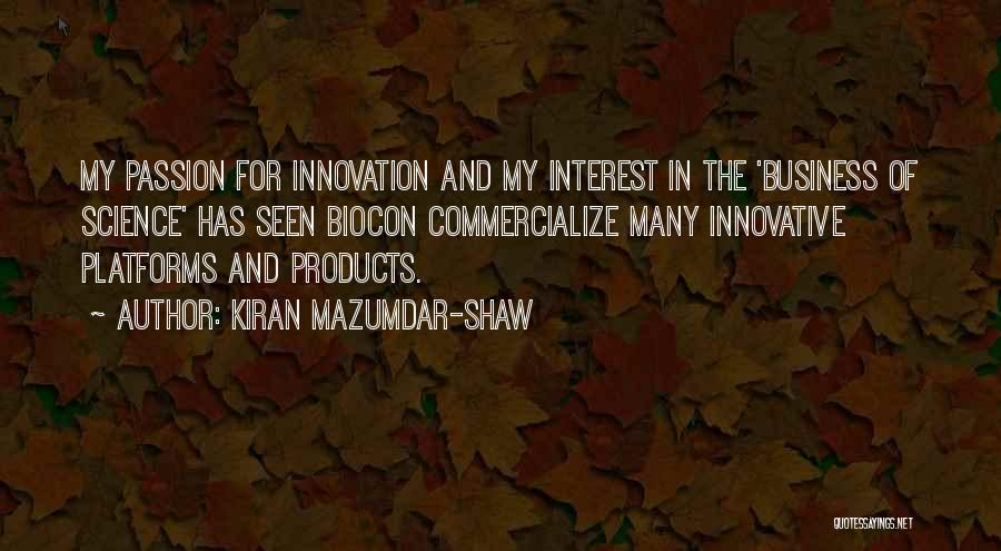 Passion In Business Quotes By Kiran Mazumdar-Shaw