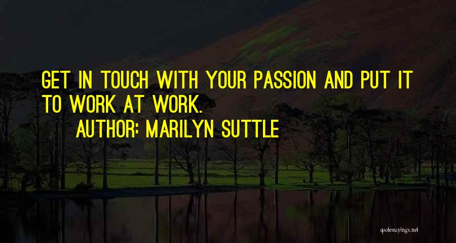 Passion In Business Quotes By Marilyn Suttle