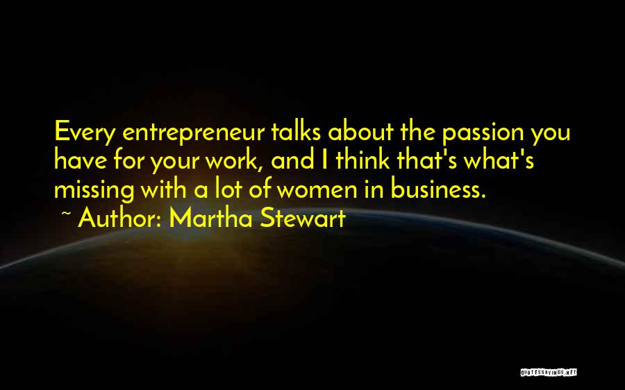 Passion In Business Quotes By Martha Stewart