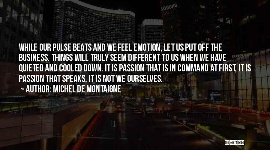 Passion In Business Quotes By Michel De Montaigne