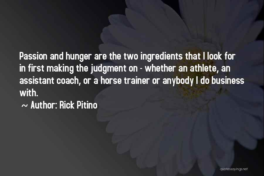 Passion In Business Quotes By Rick Pitino