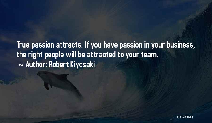 Passion In Business Quotes By Robert Kiyosaki