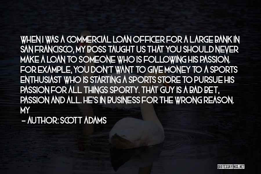 Passion In Business Quotes By Scott Adams
