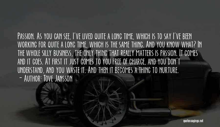 Passion In Business Quotes By Tove Jansson