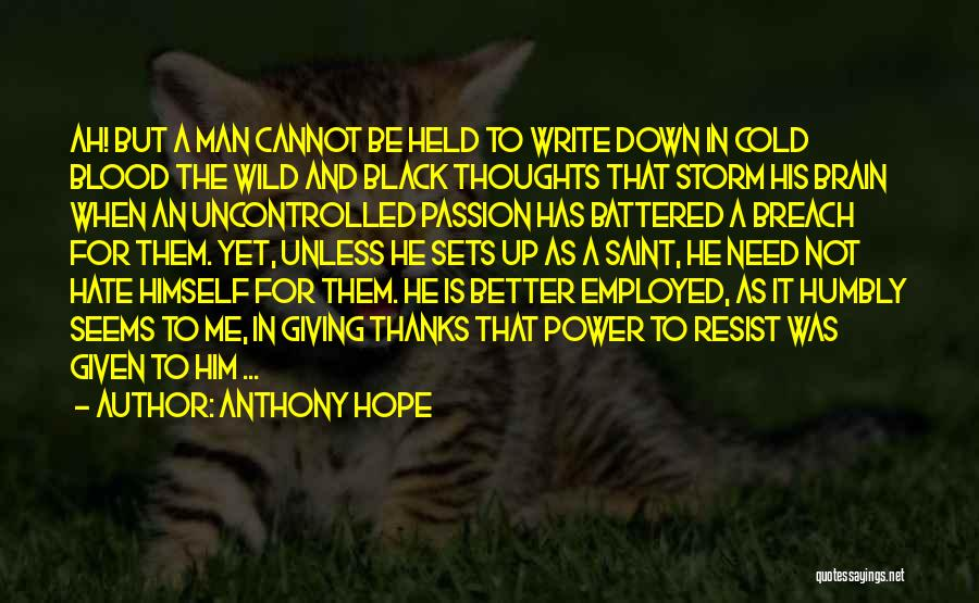 Passion Quotes By Anthony Hope