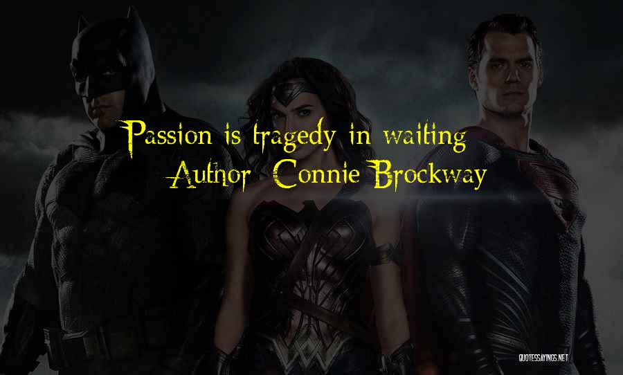 Passion Quotes By Connie Brockway