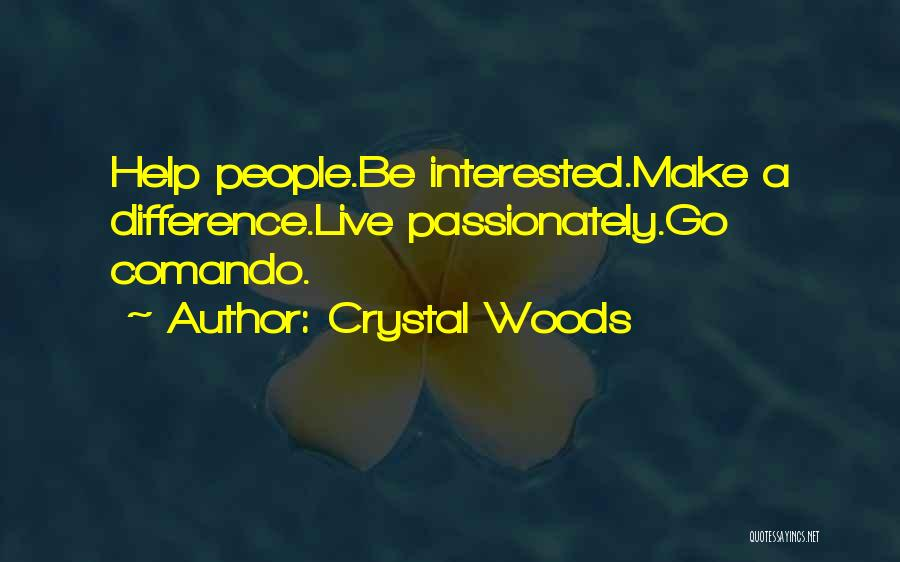 Passion Quotes By Crystal Woods