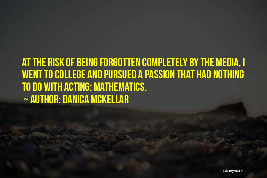 Passion Quotes By Danica McKellar