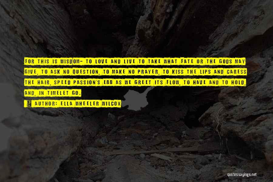 Passion Quotes By Ella Wheeler Wilcox