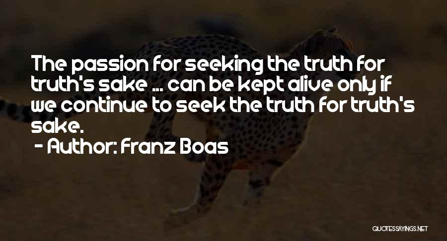 Passion Quotes By Franz Boas