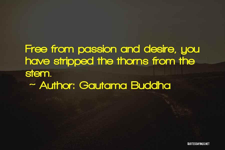 Passion Quotes By Gautama Buddha