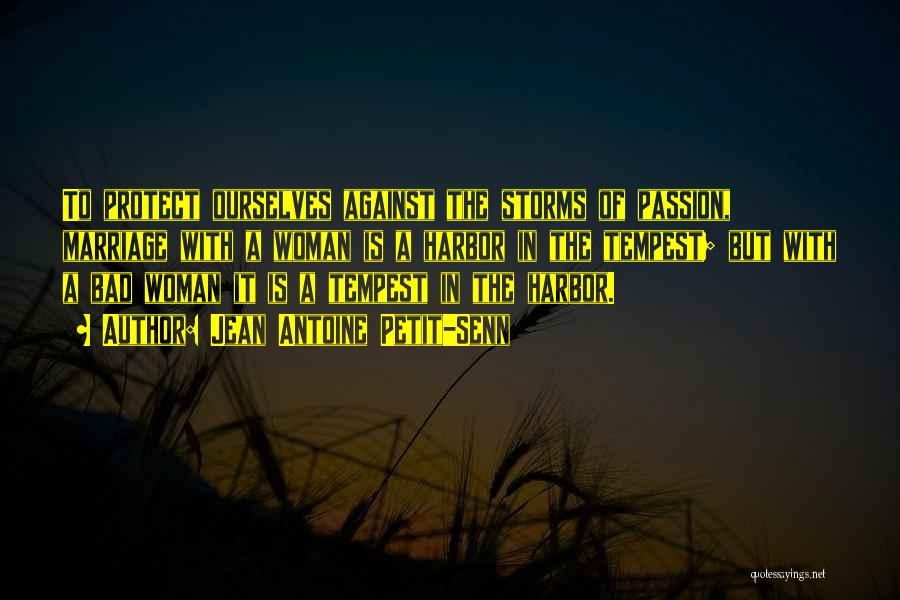 Passion Quotes By Jean Antoine Petit-Senn