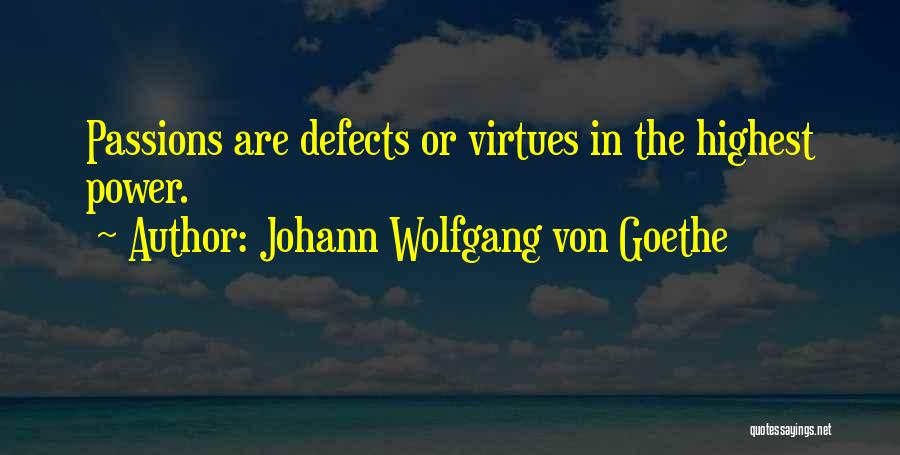 Passion Quotes By Johann Wolfgang Von Goethe