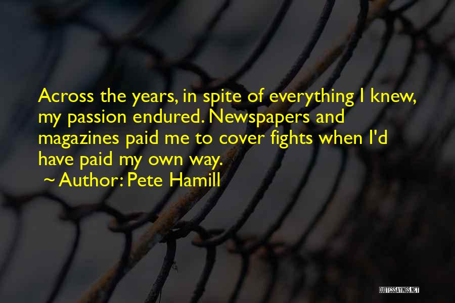 Passion Quotes By Pete Hamill