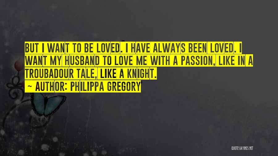 Passion Quotes By Philippa Gregory