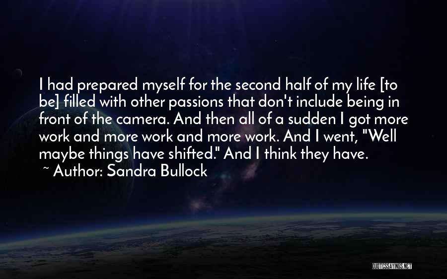 Passion Quotes By Sandra Bullock