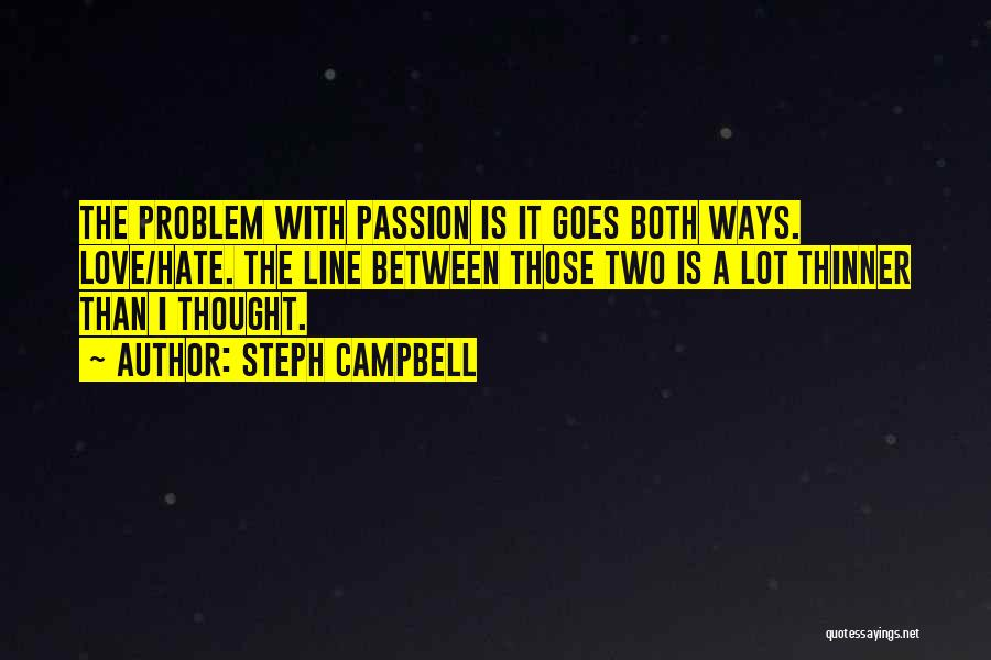 Passion Quotes By Steph Campbell