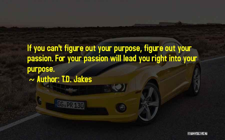 Passion Quotes By T.D. Jakes