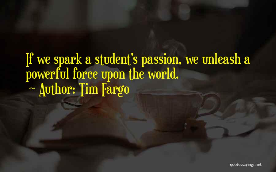 Passion Quotes By Tim Fargo