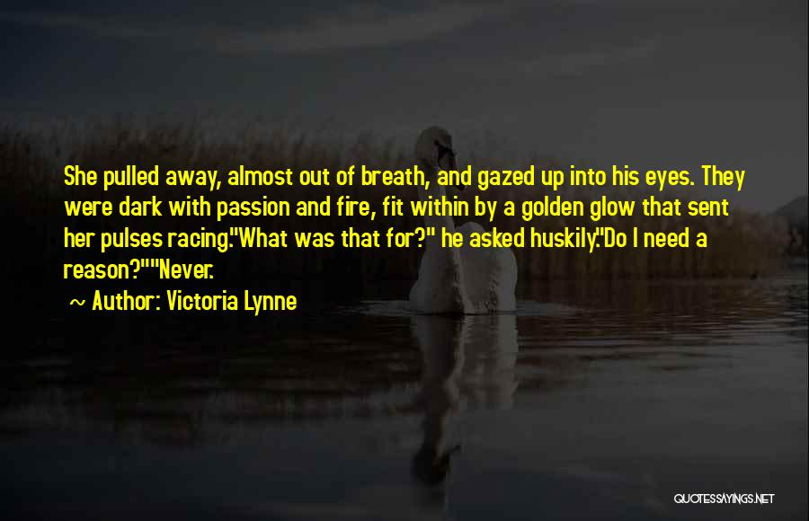 Passion Quotes By Victoria Lynne