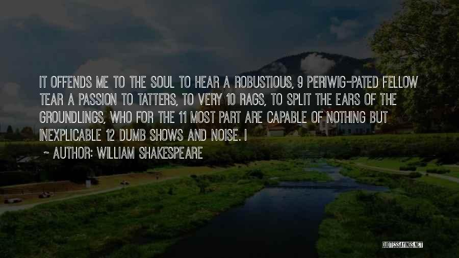 Passion Quotes By William Shakespeare