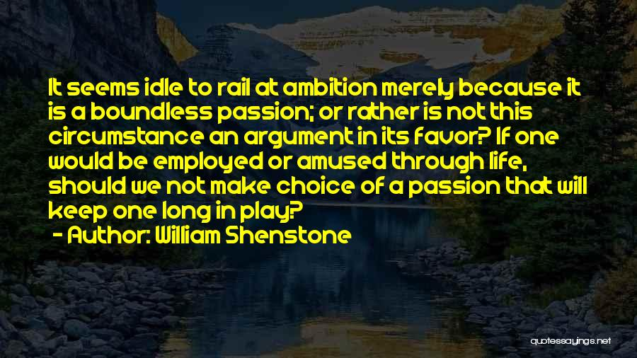 Passion Quotes By William Shenstone