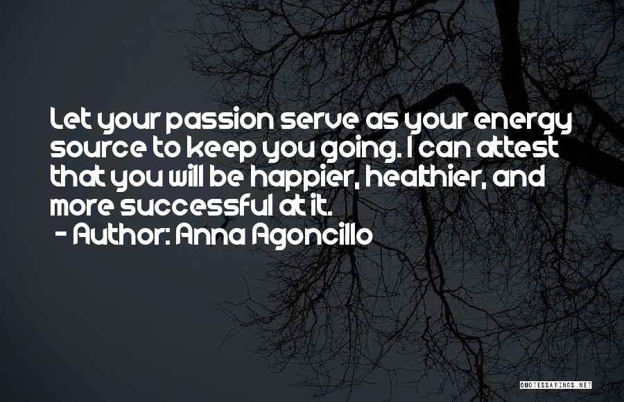 Passion To Serve Quotes By Anna Agoncillo