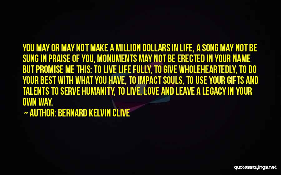 Passion To Serve Quotes By Bernard Kelvin Clive