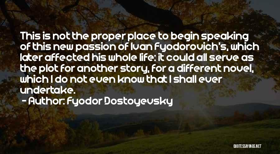 Passion To Serve Quotes By Fyodor Dostoyevsky