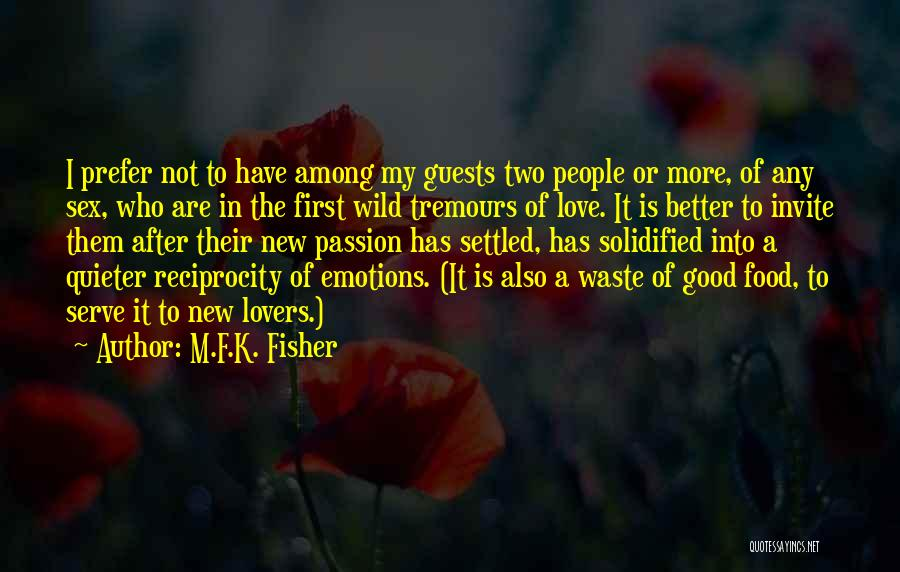 Passion To Serve Quotes By M.F.K. Fisher