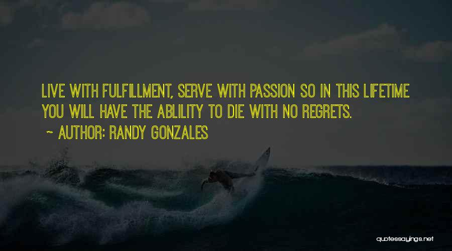 Passion To Serve Quotes By Randy Gonzales