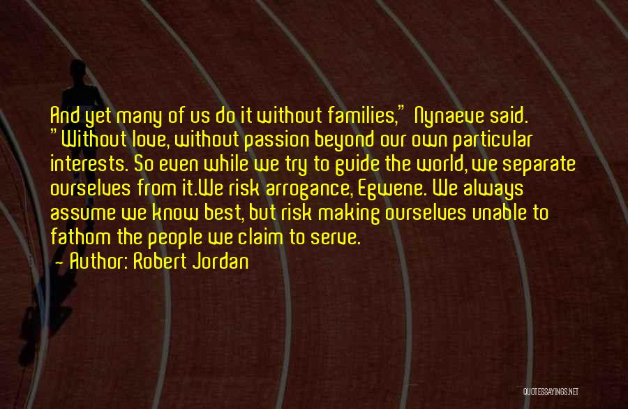 Passion To Serve Quotes By Robert Jordan
