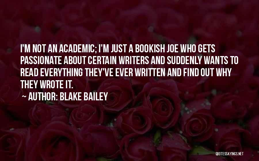 Passionate Writers Quotes By Blake Bailey