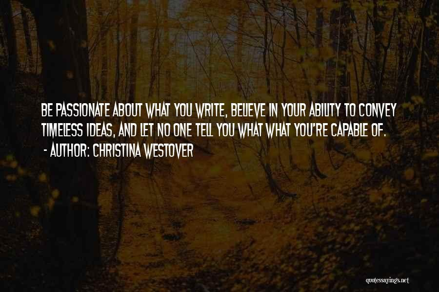 Passionate Writers Quotes By Christina Westover