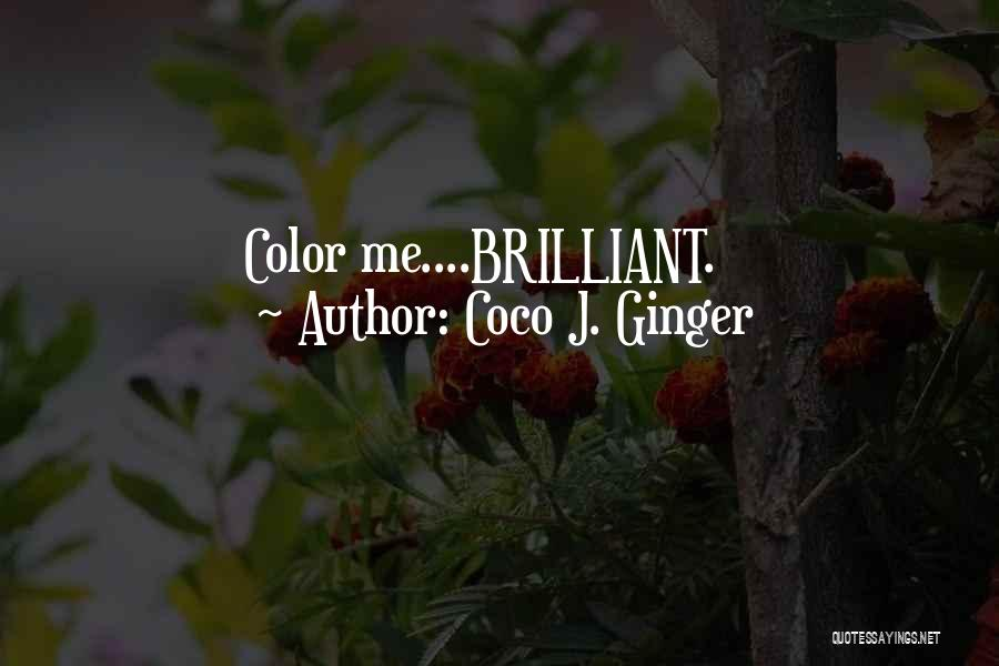 Passionate Writers Quotes By Coco J. Ginger