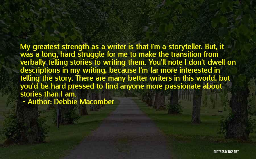Passionate Writers Quotes By Debbie Macomber